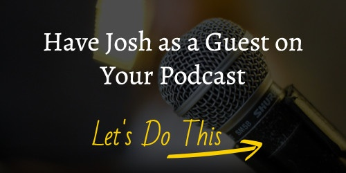 How to Have Josh Paul as a Guest on Your Podcast