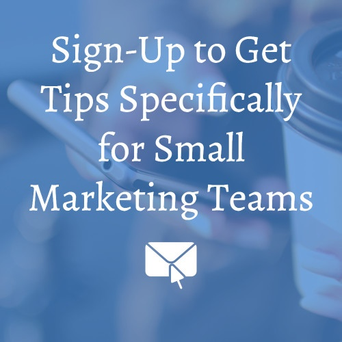 Get Tips for Small Marketing Teams